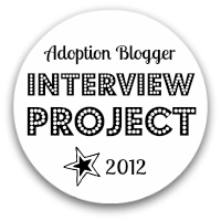 Post image for Adoption Bloggers Interview Project