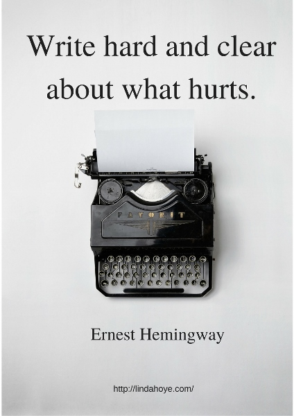 Write hard and clearabout what hurts.. (424x600)